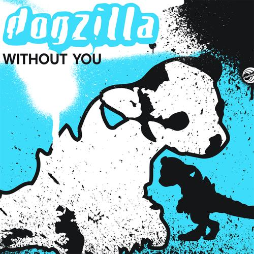 #ThrowbackThursday Dogzilla - Without You (ICanGiveYouHouse.Com)