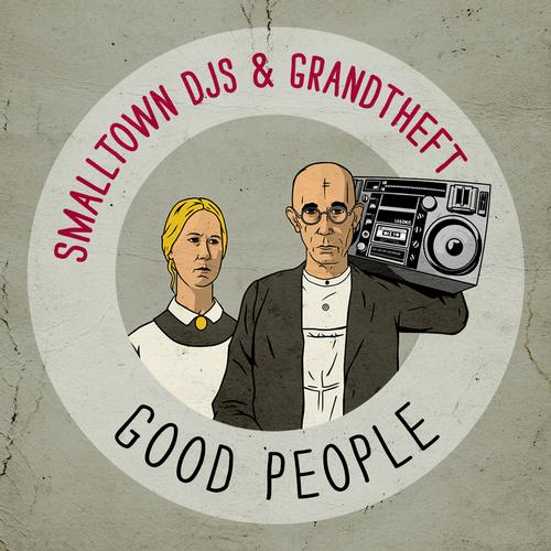 grandtheft smalltown DJs good people