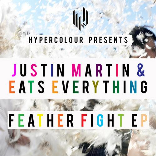 Justin Martin & Eats Everything - Feather Fight EP - ICanGiveYouHouse.Com