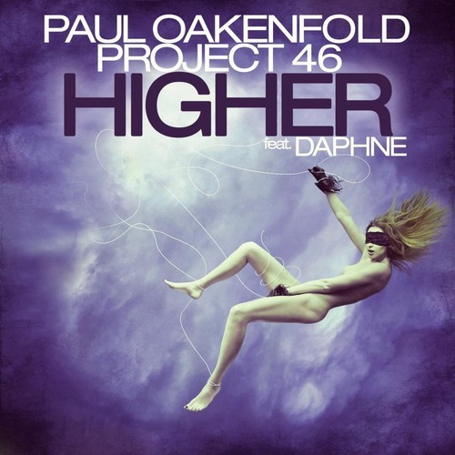 Paul Oakenfold & Project 46 feat. Daphne - Higher (ICanGiveYouHouse.Com)