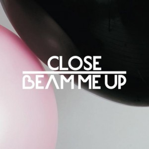 Close - Beam Me Up (Remixes) - ICanGiveYouHouse.Com