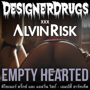 Designer Drugs & Alvin Risk - Empty Hearted (ICanGiveYouHouse.com)
