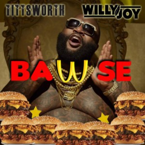 Tittsworth & Willy Joy - BAWSE (ICanGiveYouHouse.Com)