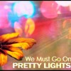 Pretty Lights – We Must Go On