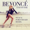 "Help Wulf & Forever Kid Win Beyonce's ""End Of Time"" Remix Contest!"