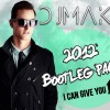 DJ MAKJ's 2012 Bootleg Pack [EXCLUSIVE]