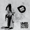 UMEK – It Is Simple But It Works Like Fcuk