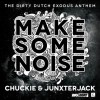 Chuckie & Junxterjack – Make Some Noise (Original Mix)