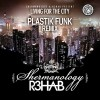 PLASTIK FUNK, R3HAB, SHERMANOLOGY-LIVING 4 THE CITY (PLASTIK FUNK REMIX)