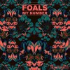 Foals – My Number (Totally Enormous Extinct Dinosaurs)
