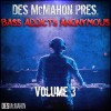 Des McMahon – Bass Addicts Anonymous Vol. 3