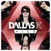 DallasK – Vice