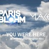 Paris Blohm and Mako – You Were Here ft. Angel Taylor