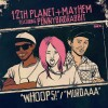 Mayhem & 12th Planet – Whoops!/Murdaaa (feat. Pennybirdrabbit)