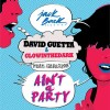 David Guetta & Glowinthedark (feat. Harrison) – Ain't A Party