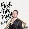 Rex Riot – Fake The Magic