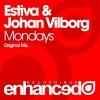 Estiva & Johan Vilborg – Mondays