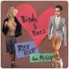 Rex Riot – Birds and Bees Feat. Misun